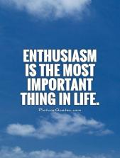 enthusiasm-is-the-most-important-thing-in-life-quote-1